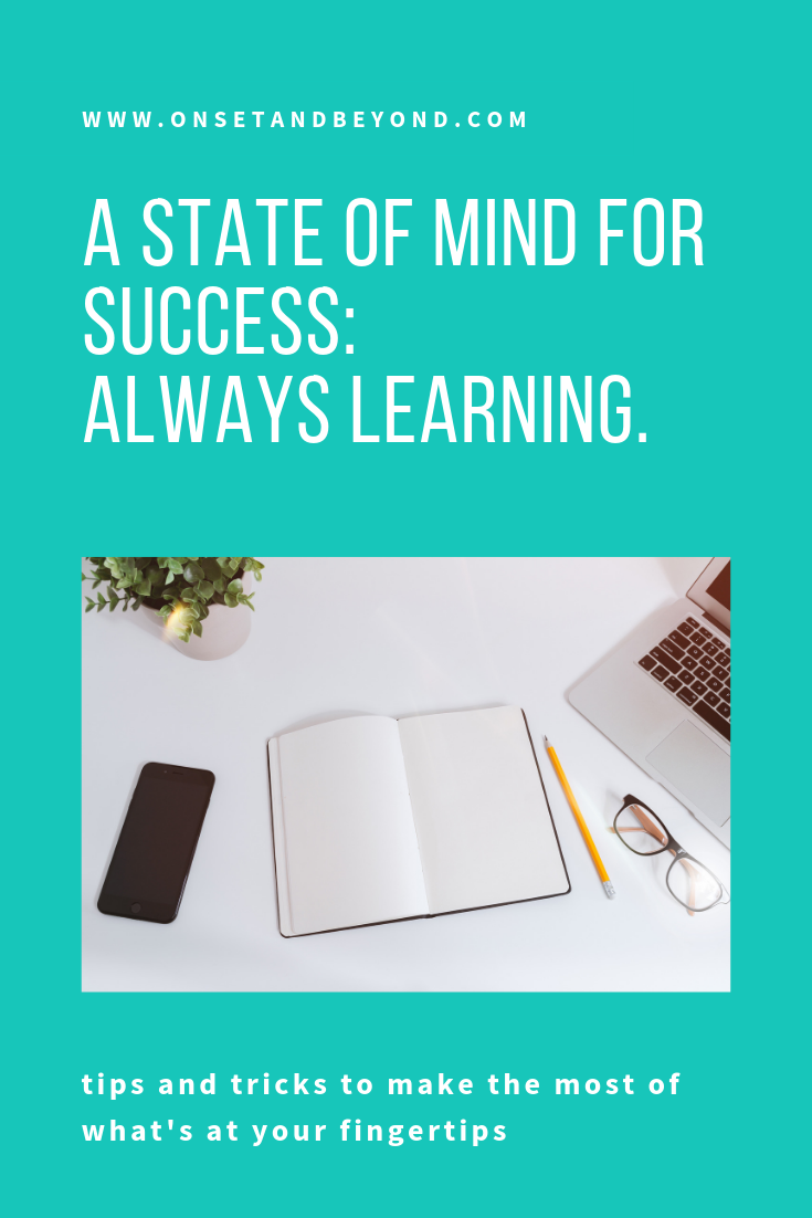 A state of mind for success: always learning